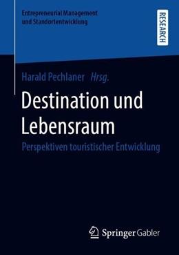 Abbildung von Pechlaner   Destination und Lebensraum   2019   Perspektiven touristischer Ent...