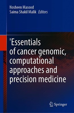 Abbildung von Masood / Shakil Malik | 'Essentials of Cancer Genomic, Computational Approaches and Precision Medicine | 1st ed. 2020 | 2020