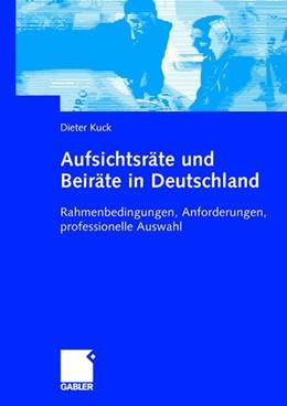 Abbildung von Kuck   Aufsichtsräte und Beiräte in Deutschland   2006   Rahmenbedingungen, Anforderung...