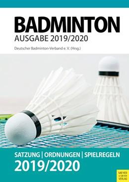 Abbildung von Deutscher Badminton Verband | Badminton - Satzung, Ordnung, Spielregeln 2019/2020 | 1. Auflage | 2019 | beck-shop.de