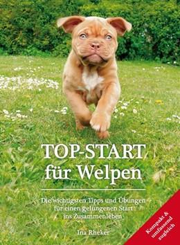 Abbildung von Rheker | TOP-START für Welpen | 2019 | Die wichtigsten Tipps und Übun...