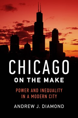 Abbildung von Diamond | Chicago on the Make | First Edition | 2020 | Power and Inequality in a Mode...