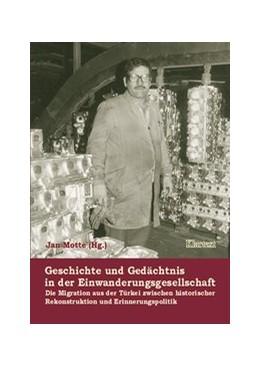 Abbildung von Motte / Ohliger | Geschichte und Gedächnis in der Einwanderungsgesellschaft | 2004 | Migration zwischen historische...