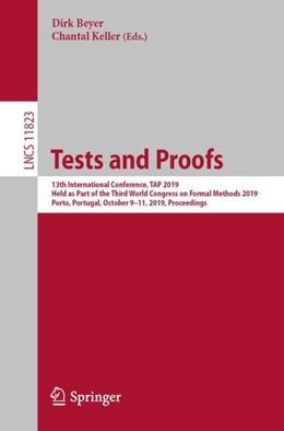 Abbildung von Beyer / Keller | Tests and Proofs | 1st ed. 2019 | 2019 | 13th International Conference,...
