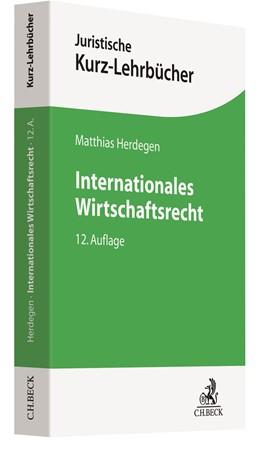 Abbildung von Herdegen | Internationales Wirtschaftsrecht | 12., überarbeitete und erweiterte Auflage | 2020
