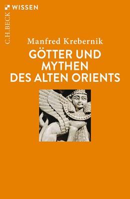 Abbildung von Krebernik, Manfred | Götter und Mythen des Alten Orients | 2., durchgesehene und aktualisierte Auflage | 2019 | 2708