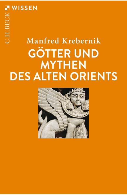 Cover: Manfred Krebernik, Götter und Mythen des Alten Orients