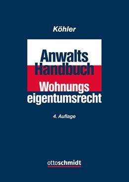 Abbildung von Köhler | Anwalts-Handbuch Wohnungseigentumsrecht | 4., neu bearbeitete Auflage | 2020