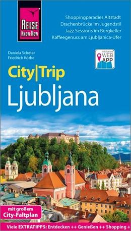 Abbildung von Schetar / Köthe | Reise Know-How CityTrip Ljubljana | 3., neu bearbeitete und aktualisierte Auflage | 2019 | Reiseführer mit Stadtplan und ...