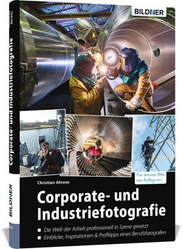 Abbildung von Ahrens | Corporate- und Industriefotografie | 2019 | Die Welt der Arbeit profession...
