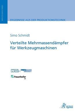 Abbildung von Schmidt | Verteilte Mehrmassendämpfer für Werkzeugmaschinen | 2019