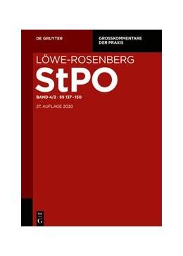 Abbildung von Löwe / Rosenberg | Die Strafprozessordnung und das Gerichtsverfassungsgesetz: StPO, Band 4/2: §§ 137-150 | 27. Auflage | 2020 | beck-shop.de