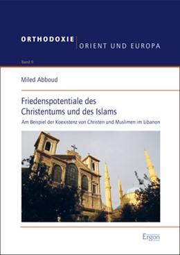 Abbildung von Abboud | Friedenspotentiale des Christentums und des Islams | 2019 | Am Beispiel der Koexistenz von...