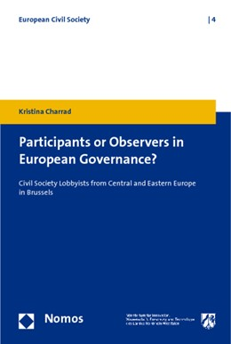 Abbildung von Charrad   Participants or Observers in European Governance?   2010   Civil Society Lobbyists from C...   4