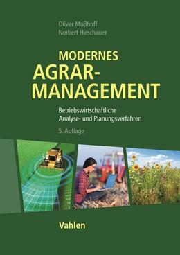 Abbildung von Mußhoff / Hirschauer | Modernes Agrarmanagement | 5. Auflage | 2020 | Betriebswirtschaftliche Analys...