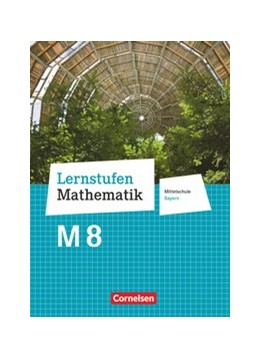 Abbildung von Deeg / Engelstätter   Lernstufen Mathematik 8. Jahrgangsstufe - Mittelschule Bayern - Schülerbuch   1. Auflage   2020   beck-shop.de