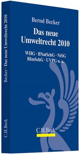 Abbildung von Becker | Das neue Umweltrecht 2010 | 2010 | WHG, BNatSchG, NiSG, BImSchG, ...