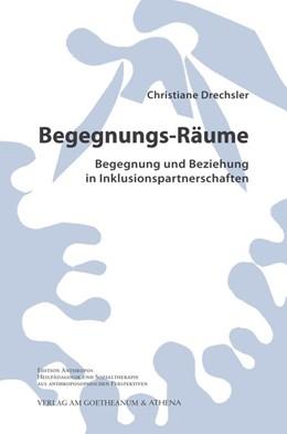 Abbildung von Drechsler | Begegnungs-Räume. Begegnung und Beziehung in Inklusionspartnerschaften | 2019 | Alternative Formen der Gestalt...