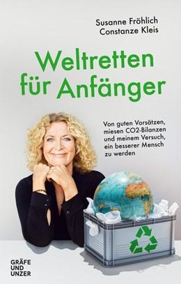 Abbildung von Fröhlich / Kleis   Weltretten für Anfänger   2020   Von guten Vorsätzen, miesen CO...