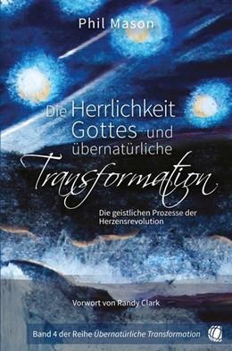 Abbildung von Mason | Die Herrlichkeit Gottes und übernatürliche Transformation | 2019 | Die geistlichen Prozesse der H...