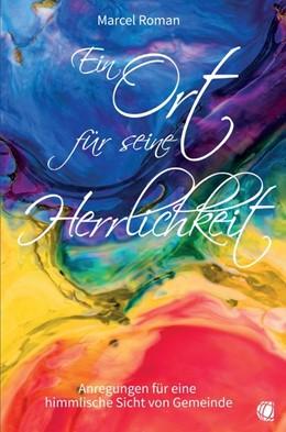 Abbildung von Roman | Ein Ort für seine Herrlichkeit | 1. Auflage | 2019 | beck-shop.de