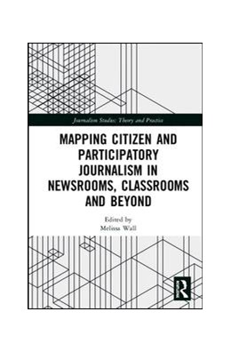 Abbildung von Wall | Mapping Citizen and Participatory Journalism in Newsrooms, Classrooms and Beyond | 1. Auflage | 2019 | beck-shop.de