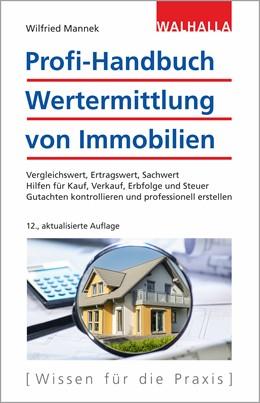 Abbildung von Mannek | Profi-Handbuch Wertermittlung von Immobilien | 12., aktualisierte Auflage | 2020 | Vergleichswert, Ertragswert, S...
