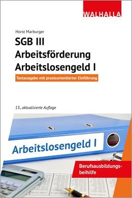 Abbildung von Marburger | SGB III - Arbeitsförderung - Arbeitslosengeld I | 13., aktualisierte Auflage | 2020 | Vorschriften und Verordnungen;...