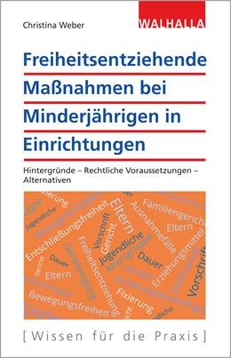 Abbildung von Weber | Freiheitsentziehende Maßnahmen bei Minderjährigen in Einrichtungen | 1. Auflage | 2020 | beck-shop.de