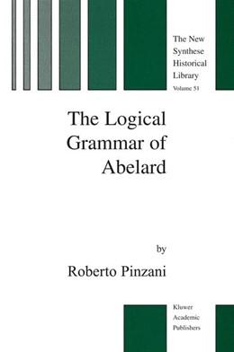 Abbildung von Pinzani   The Logical Grammar of Abelard   2003