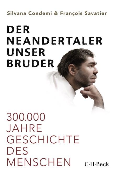 Cover: François Savatier|Silvana Condemi, Der Neandertaler, unser Bruder