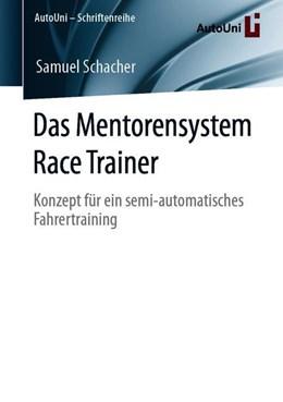 Abbildung von Schacher | Das Mentorensystem Race Trainer | 2019 | Konzept für ein semi-automatis...