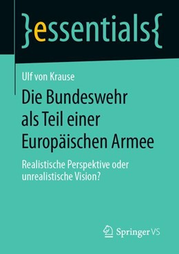 Abbildung von Krause | Die Bundeswehr als Teil einer Europäischen Armee | 2019 | Realistische Perspektive oder ...