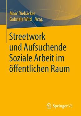 Abbildung von Diebäcker / Wild   Streetwork und Aufsuchende Soziale Arbeit im öffentlichen Raum   2020