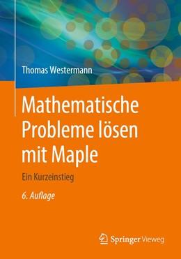 Abbildung von Westermann | Mathematische Probleme lösen mit Maple | 6. Aufl. 2020 | 2020 | Ein Kurzeinstieg