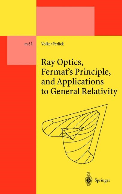 Abbildung von Perlick | Ray Optics, Fermat's Principle, and Applications to General Relativity | 2000