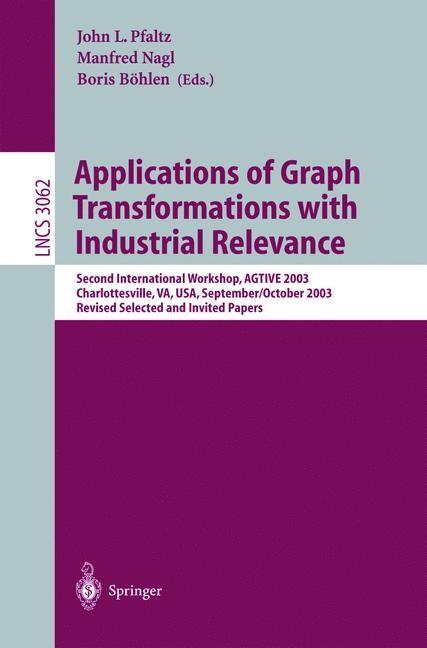 Abbildung von Pfaltz / Nagl / Böhlen | Applications of Graph Transformations with Industrial Relevance | 2004
