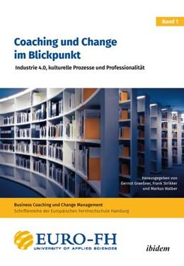 Abbildung von Walber / Strikker / Graeßner | Coaching und Change im Blickpunkt | Auflage | 2019 | Industrie 4.0, kulturelle Proz...