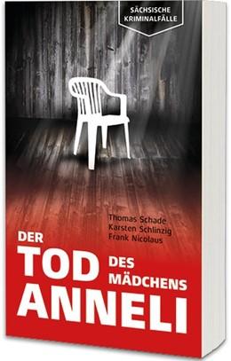 Abbildung von Schade / Schlinzig / Nicolaus | Der Tod des Mädchens Anneli | 2019