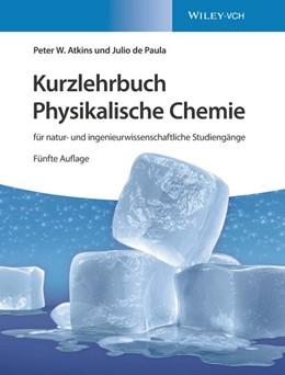 Abbildung von Atkins / De Paula | Kurzlehrbuch Physikalische Chemie: für natur- und ingenieurwissenschaftliche Studiengänge | 5. Auflage | 2019 | beck-shop.de