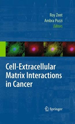 Abbildung von Zent / Pozzi | Cell-Extracellular Matrix Interactions in Cancer | 1st Edition. | 2009