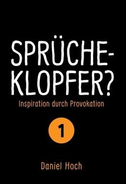 Abbildung von Hoch   Sprücheklopfer?   1   2019   Inspiration durch Provokation....