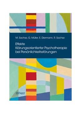 Abbildung von Sachse / Müller | Effekte Klärungsorientierter Psychotherapie bei Persönlichkeitsstörungen | 1. Auflage | 2019 | beck-shop.de