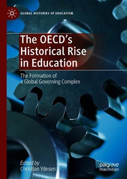 Abbildung von Ydesen | The OECD's Historical Rise in Education | 1st ed. 2019 | 2020 | The Formation of a Global Gove...