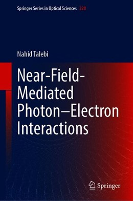 Abbildung von Talebi | Near-Field-Mediated Photon–Electron Interactions | 1st ed. 2019 | 2019 | 228