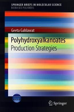 Abbildung von Gahlawat | Polyhydroxyalkanoates Biopolymers | 1st ed. 2019 | 2019 | Production Strategies