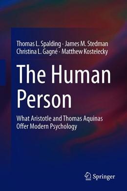 Abbildung von Spalding / Stedman / Gagné | The Human Person | 1st ed. 2020 | 2020 | What Aristotle and Thomas Aqui...