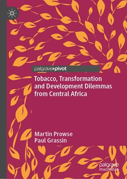 Abbildung von Prowse / Grassin | Tobacco, Transformation and Development Dilemmas from Central Africa | 1st ed. 2020 | 2019