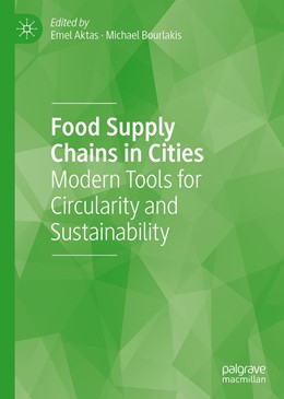 Abbildung von Aktas / Bourlakis | Food Supply Chains in Cities | 1st ed. 2020 | 2020 | Modern Tools for Circularity a...
