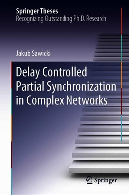 Abbildung von Sawicki | Delay Controlled Partial Synchronization in Complex Networks | 1st ed. 2019 | 2020